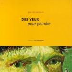 Philippe Lanthony, Des Yeux Pour Peindre